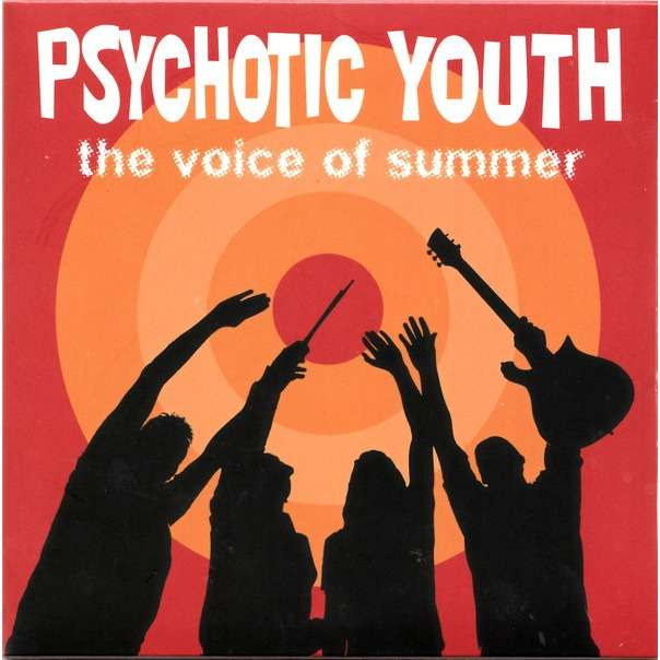 Target Earth Records : Psychotic Youth The Voice Of Summer - CD