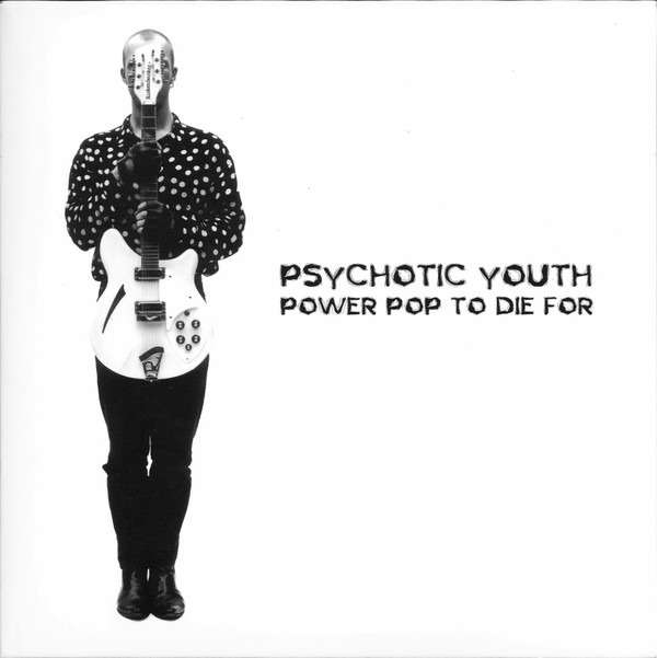Target Earth Records : Psychotic Youth Power Pop To Die For - CD