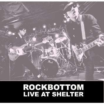 Target Earth Records : Rockbottom Live At Shelter - CD