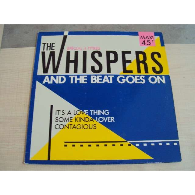 THE WHISPERS AND THE BEAT GOES ON / IT'S A LOVE THING / SOME KINDA LOVER / CONTAGIOUS 1987 FRANCE (MAXIBOXLP)