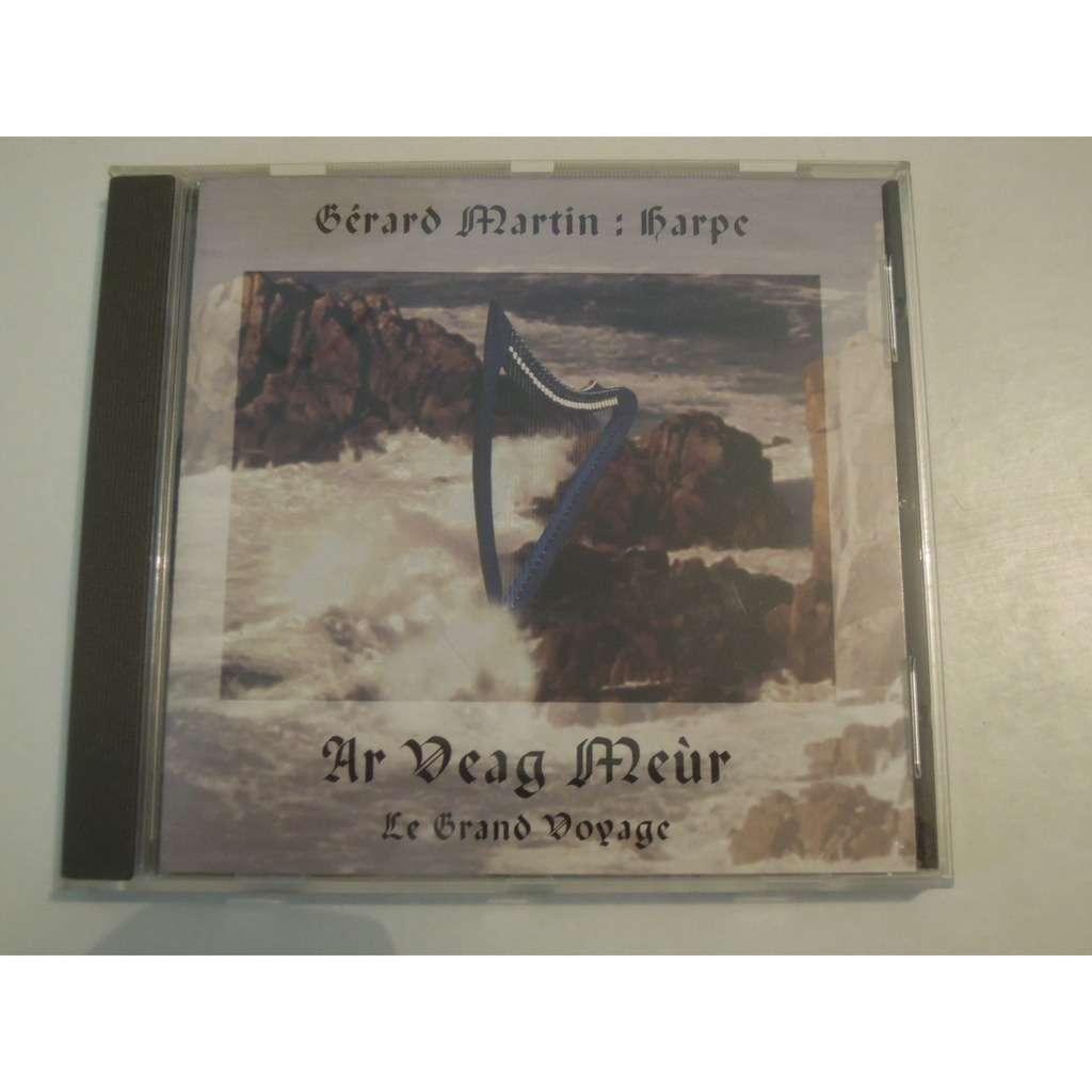 martin gerard harpe ar veag meur le grand voyage