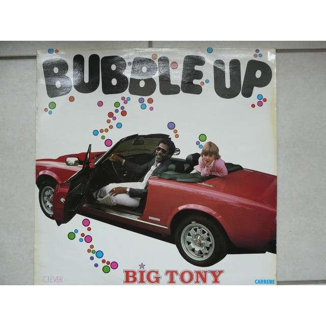 big tony bubble up