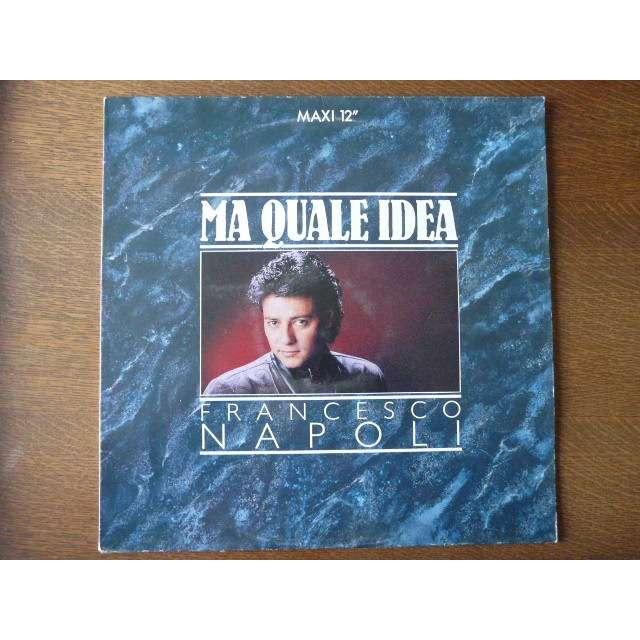 Francesco Napoli - Ma Quale Idea Francesco Napoli - Ma Quale Idea