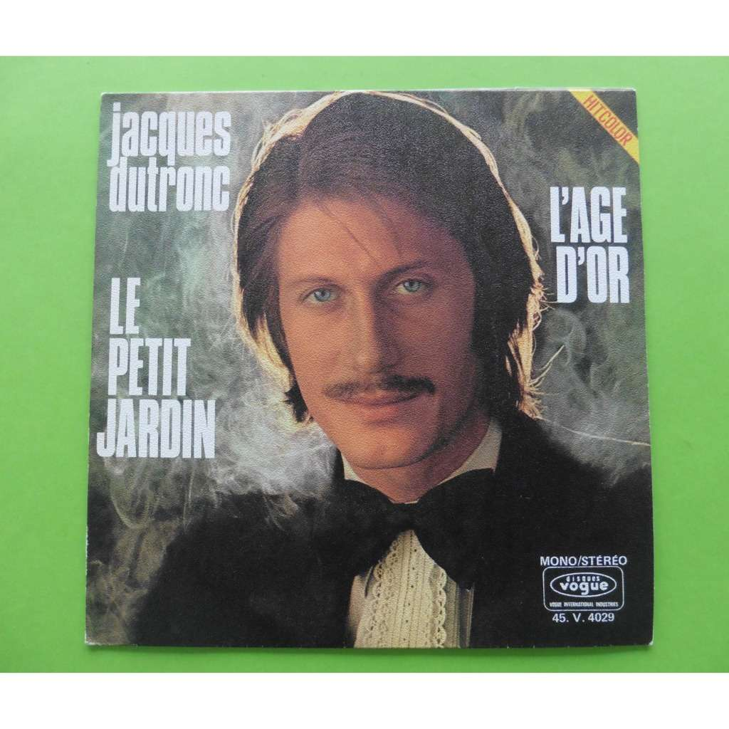Le petit jardin / l\'age d\'or by Jacques Dutronc, SP with leshauts78 ...