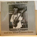 SAMMY CROPPER & WIRE CONNECTIONS - Papa akwasi - LP