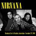 NIRVANA - Broadcast Live At Paradiso, Amsterdam - 1991November 25th, 1991 (lp) - 33T