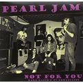 PEARL JAM - Not For You: Rare Radio & TV Broadcasts (lp) - 33T