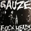 GAUZE - Fuckheads (lp) - 33T