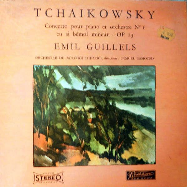 Emil Guillels Tchaikowsky : Concerto pour piano n°1
