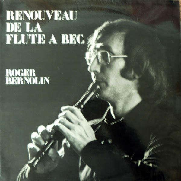 Roger Bernolin Renouveau de la flûte à bec
