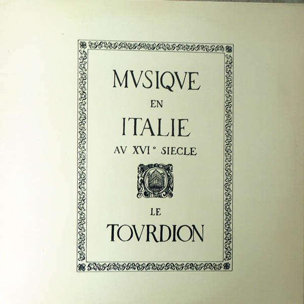 Le Tourdion Musique en Italie au XVI° siècle