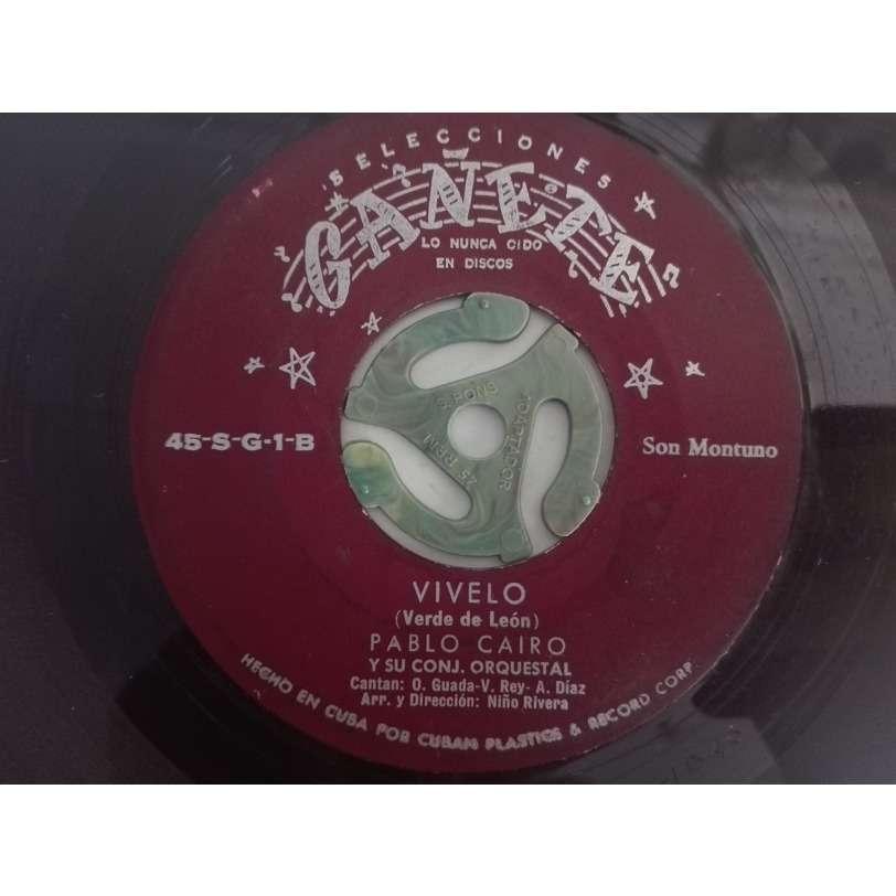Pablo Cairo y su Conjunto Orquestal Vivelo(son montuno)/Sin tu querer(bolero guajira)