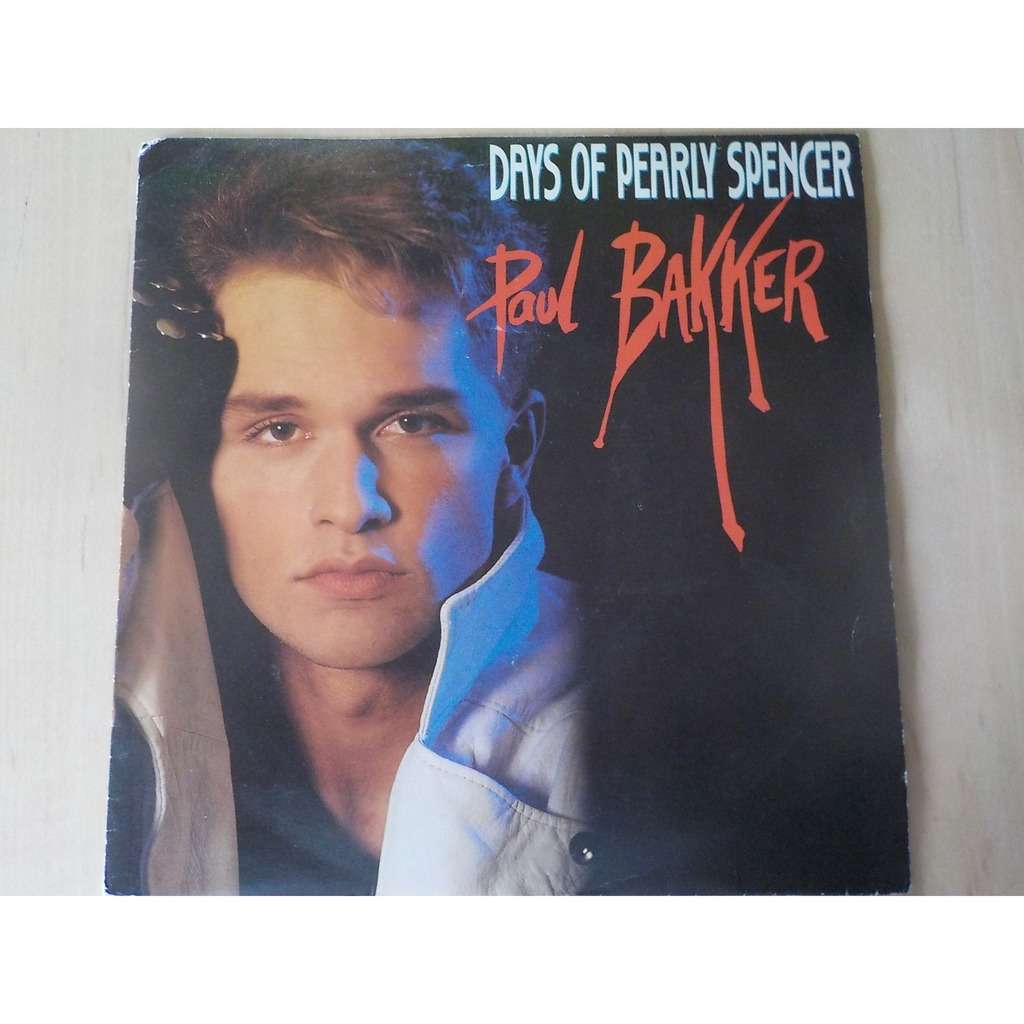 paul bakker days of pearly spencer / too much is not enough