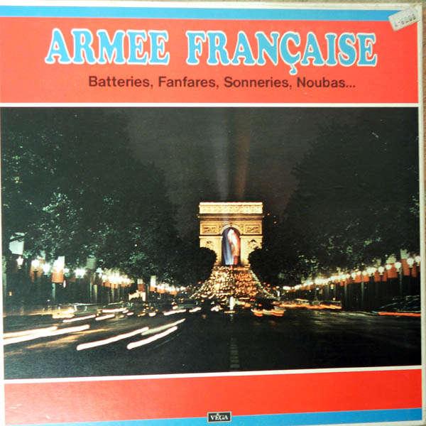 Armée Française Batteries, fanfares, sonneries, noubas...