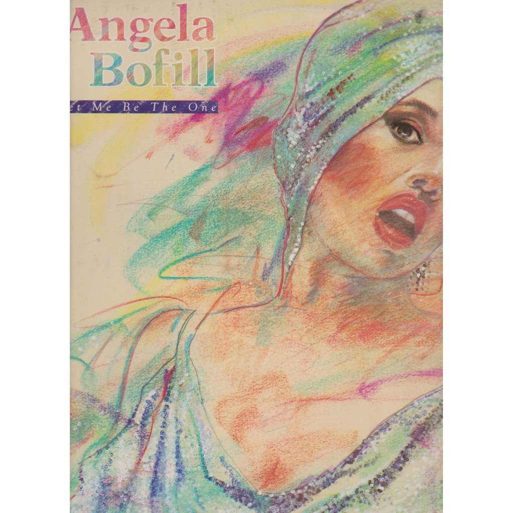 Angela Bofill Let Me Be The One