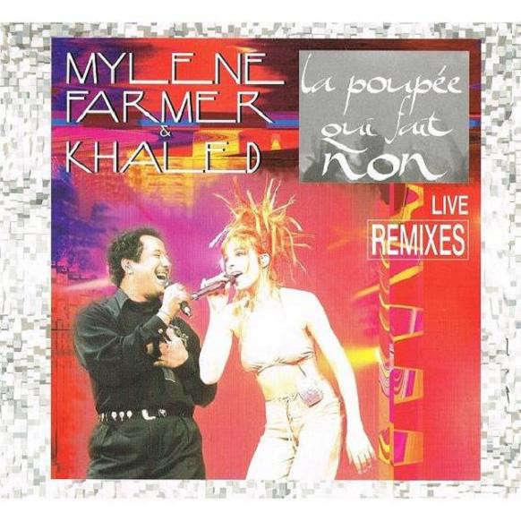 mylene farmer khaled La poupée qui fait non - live remix - 4 titres