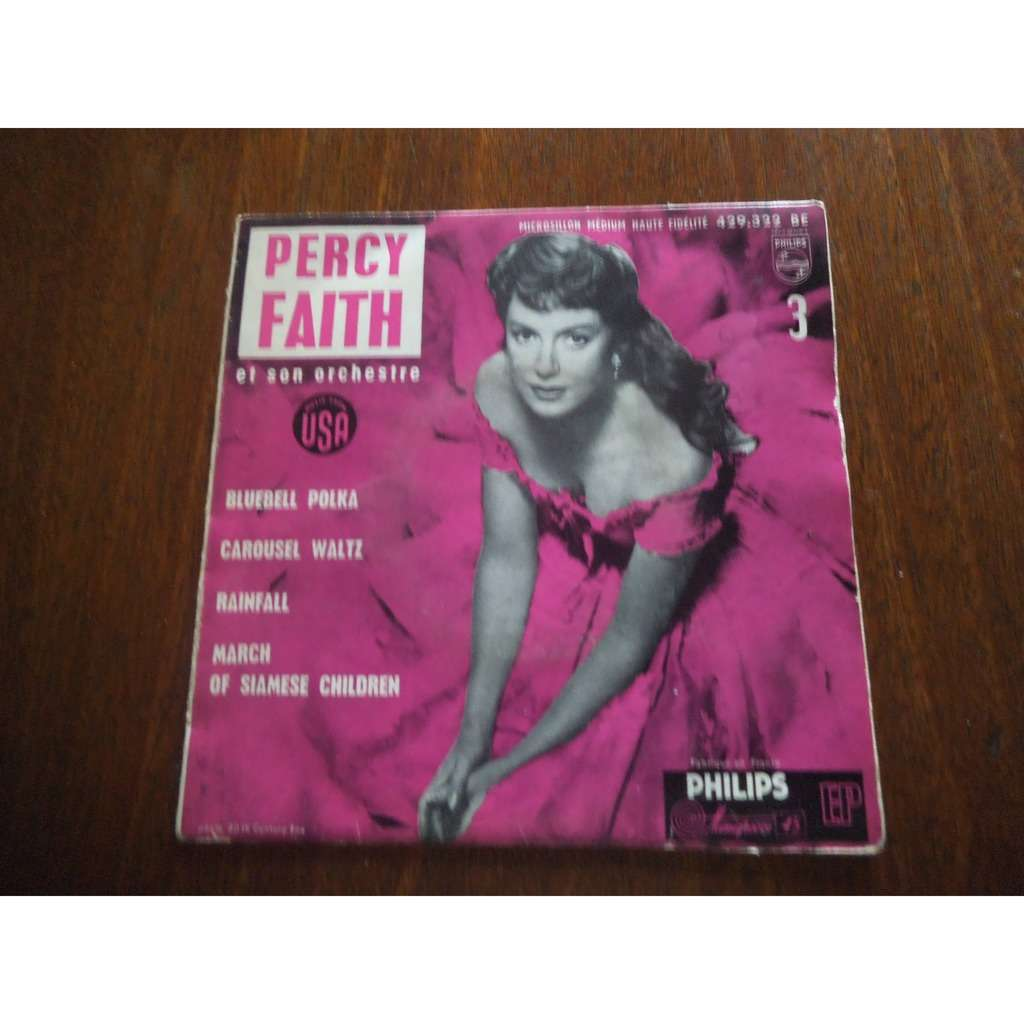 PERCY FAITH ET SON ORCHESTRE BLUEBELL POLKA / CAROUSSEL WALTZ / RAINFALL / OF SIAMESE CHILDREN