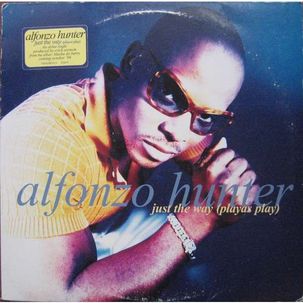 Alfonzo Hunter ‎ Just The Way
