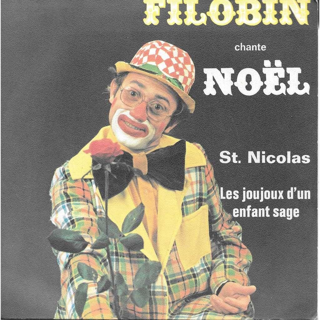 Filobin Filobin chante Noël - Saint-Nicolas / Les joujoux d'un enfant sage