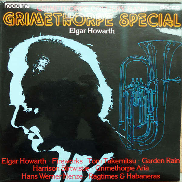 Grimthorpe Colliery Band Elgar Howarth, Toru Takemitsu, Harrison Birtwistle,...