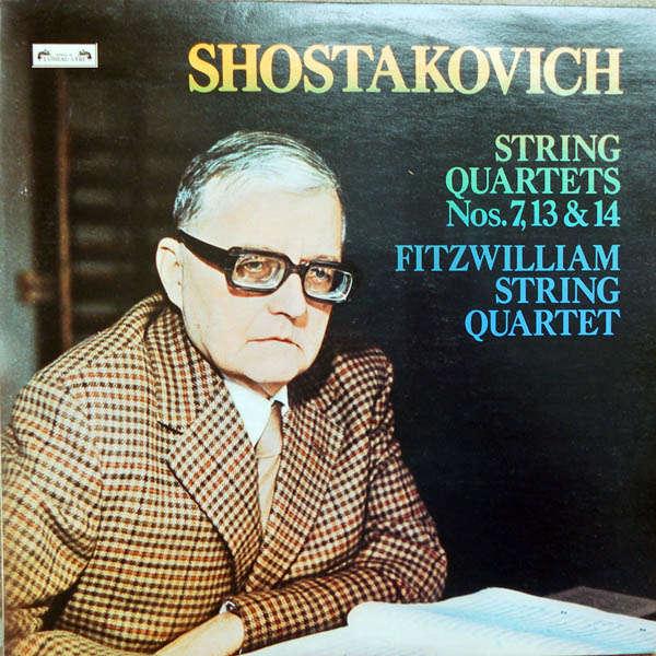 Fitzwilliam String Quartet Shostakovich : String quartets n°7,13 & 14