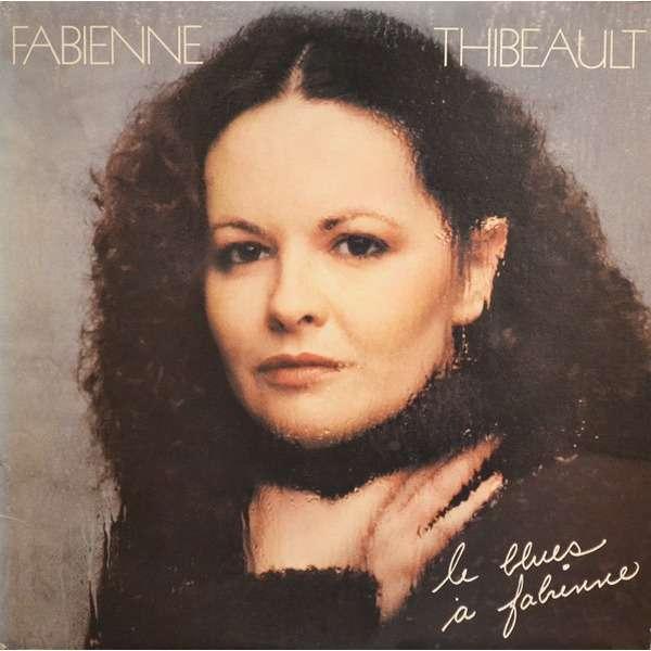 Fabienne Thibeault Le Blues A Fabienne