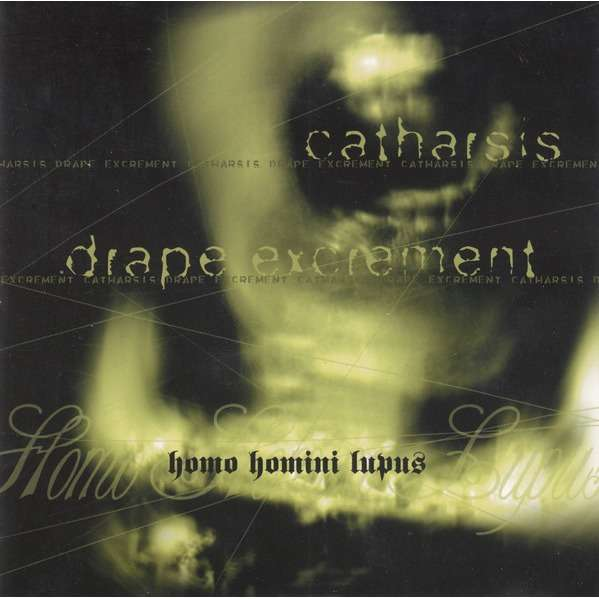 "Catharsis / Drape Excrement ""Homo Homini Lupus"""