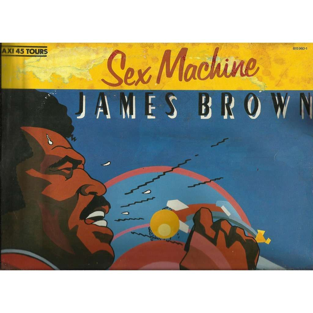 James BROWN (get up i feel like being like) a sex machine , live / hot pants / make it funky