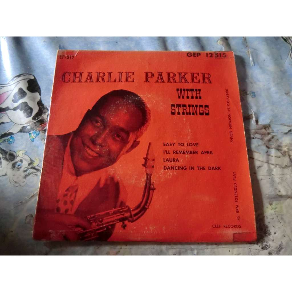 Charlie PARKER with STRINGS Easy to love + 3 (ultra rare original French press - 1950s - cardboard cover)