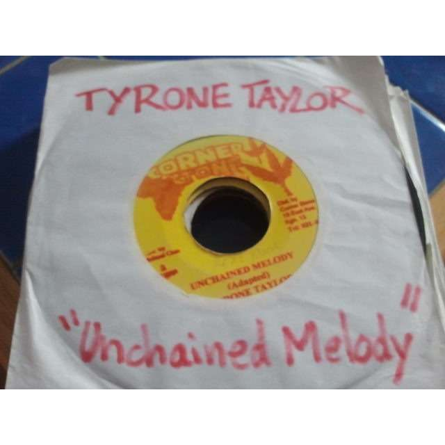 TYRONE TAYLOR / THE HIGHT TIMES PLAYERS UNCHAINED MELODY / (REAL ROCK) VERSION