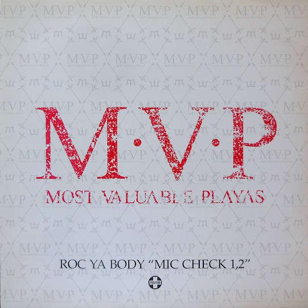 M.V.P. (most valuable playas) roc ya body (mic check 1,2) , jupiter ace mix / jupiter ace dub mix