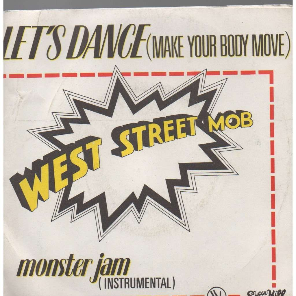 WEST STREET MOB Let's Dance (Make your Body Move) / Monster Jam
