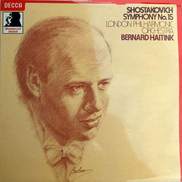 Bernard Haitink Shostakovitch : Symphonie n°15