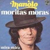 MANOLO MORITAS MORAS / mira mira