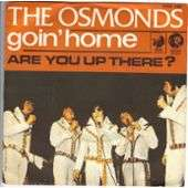 THE OSMONDS Goin' Home/Are You Up There ?
