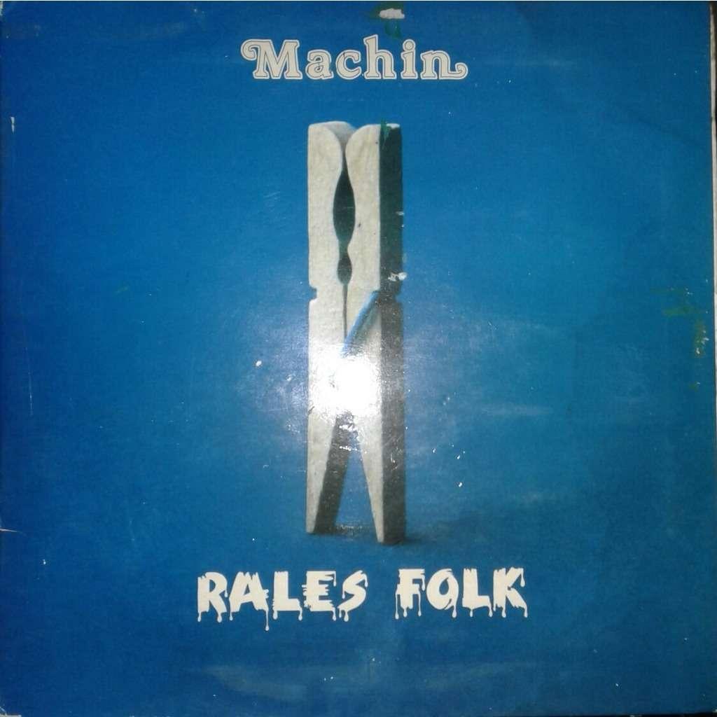 machin rales folk