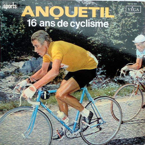 Jacques Anquetil 16 ans de cyclisme