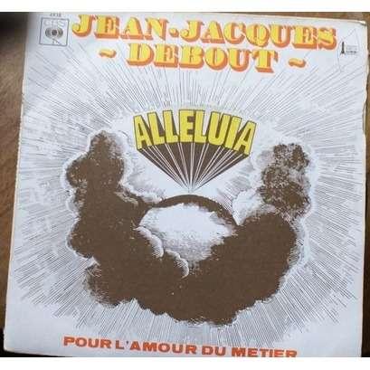 Jean Jacques Debout   Alleluia/ pour l'amour du métier