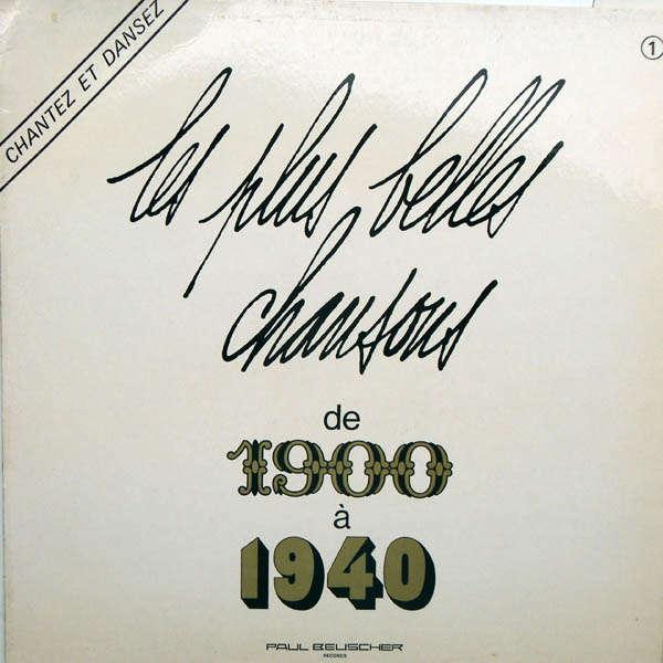 Anton Valery, Violette, Robert Piquet Les plus belles chansons de 1900 à 1940