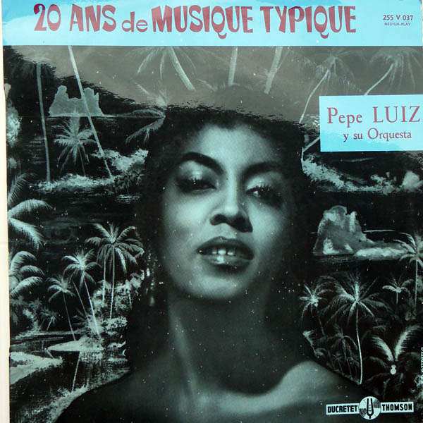 Pepe Luiz et son orchestre 20 ans de musique typique