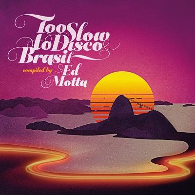 Ed Motta Too slow to disco brasil compiled by Ed Motta