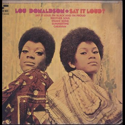 Lou Donaldson Say it loud!