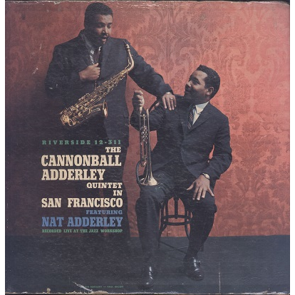 Cannonbal Adderley quintet in San Francisco
