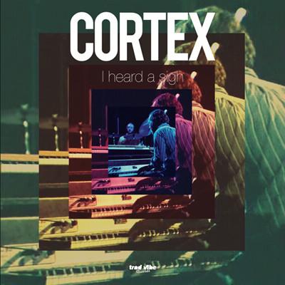 Cortex I Heard A Sigh