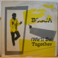 BOSCA - (we'll be) together main + extended mix - 12 inch 33 rpm