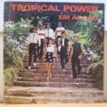 TROPICAL POWER - Em accao - LP