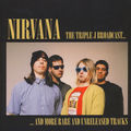 NIRVANA - The Triple J Broadcast... And More Rare And Unreleased Tracks (lp) - LP