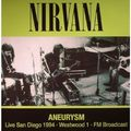 NIRVANA - Aneurysm - Live San Diego 1994 · Westwood 1 · FM Broadcast (lp) - LP