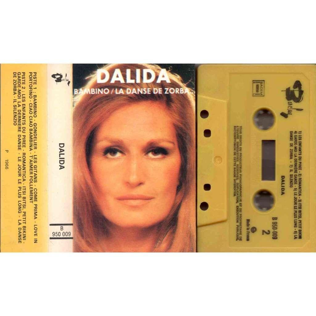 Dalida Bambino / La danse de Zorba / Gondolier / t'aimer follement / Itsi nitsi petit bikini / Il Silenzio