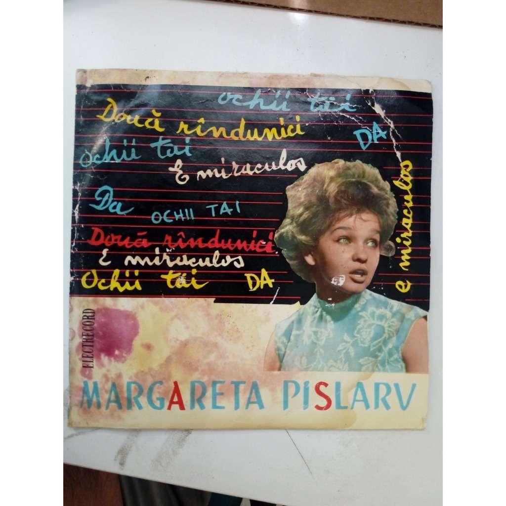 Margareta Pîslarv Două Rîndunici / Da / Ochii Tăi / E Miraculos